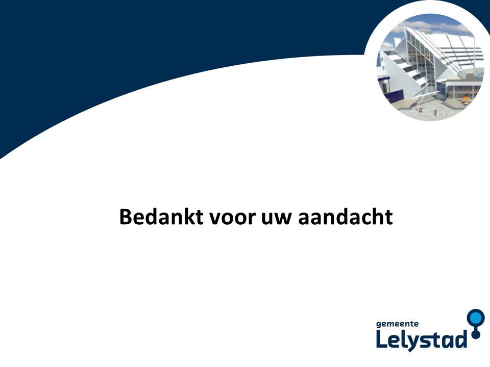 PowerPoint presentatie Lelystad Bedankt voor uw aandacht