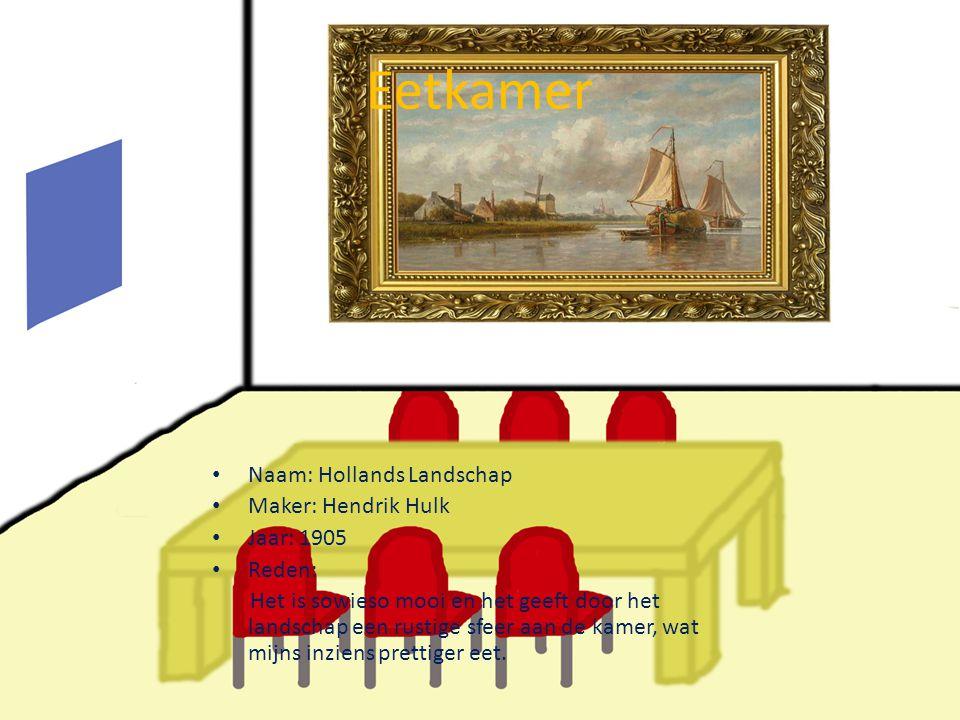 Eetkamer • Naam: Hollands Landschap • Maker: Hendrik Hulk • Jaar: 1905 • Reden: Het is sowieso mooi en het geeft door het landschap een rustige sfeer