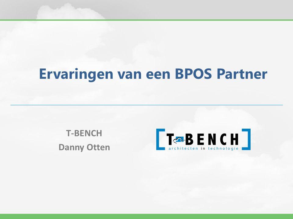Ervaringen van een BPOS Partner T-BENCH Danny Otten