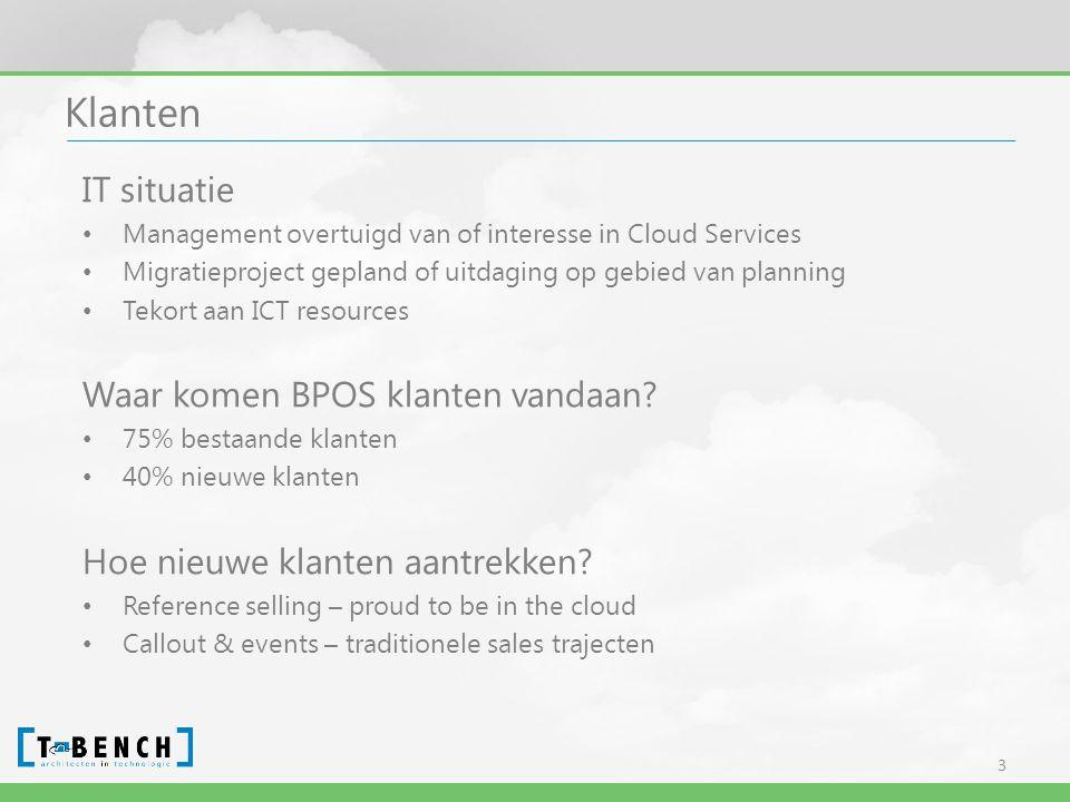 Klanten IT situatie • Management overtuigd van of interesse in Cloud Services • Migratieproject gepland of uitdaging op gebied van planning • Tekort aan ICT resources Waar komen BPOS klanten vandaan.