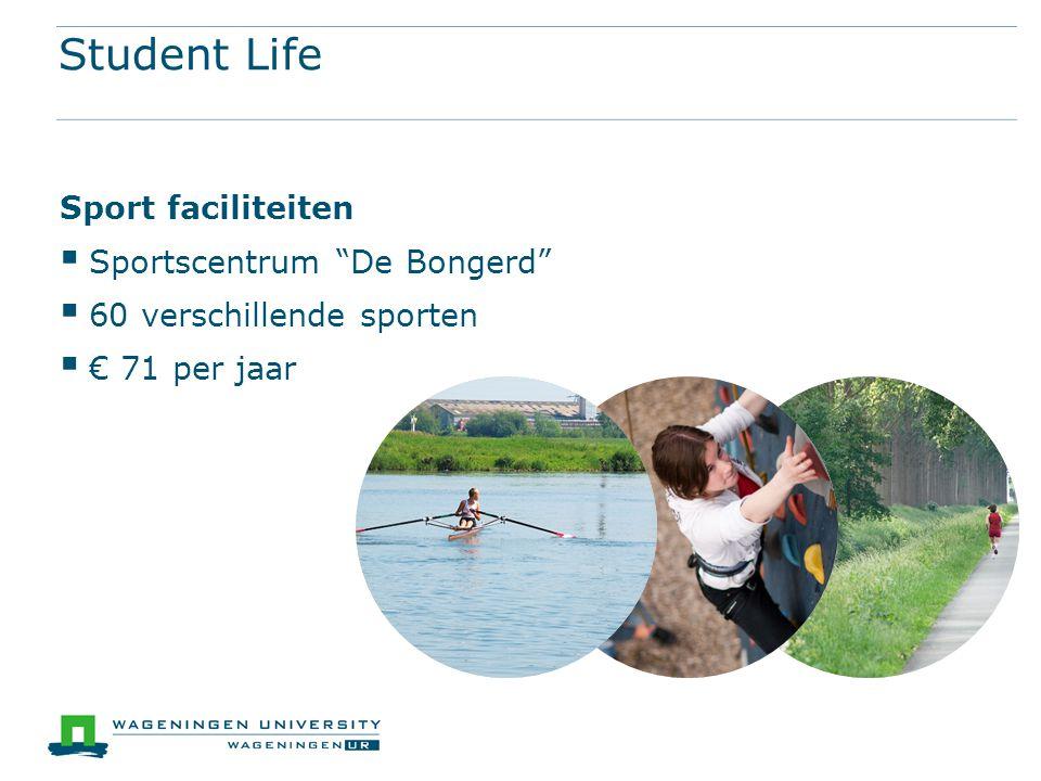 """Student Life Sport faciliteiten  Sportscentrum """"De Bongerd""""  60 verschillende sporten  € 71 per jaar"""