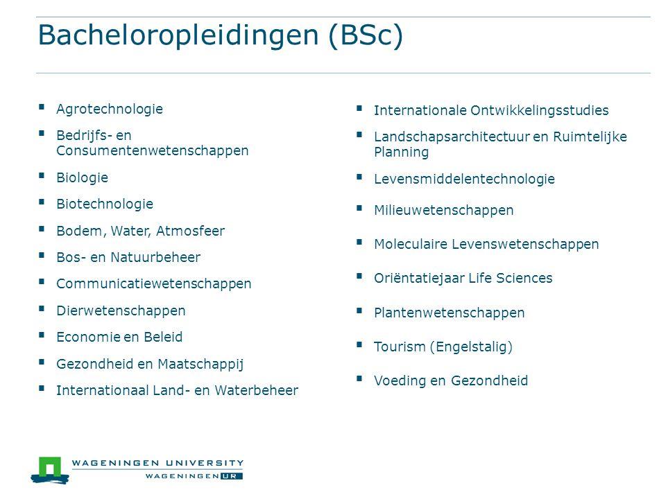 Bacheloropleidingen (BSc)  Agrotechnologie  Bedrijfs- en Consumentenwetenschappen  Biologie  Biotechnologie  Bodem, Water, Atmosfeer  Bos- en Na
