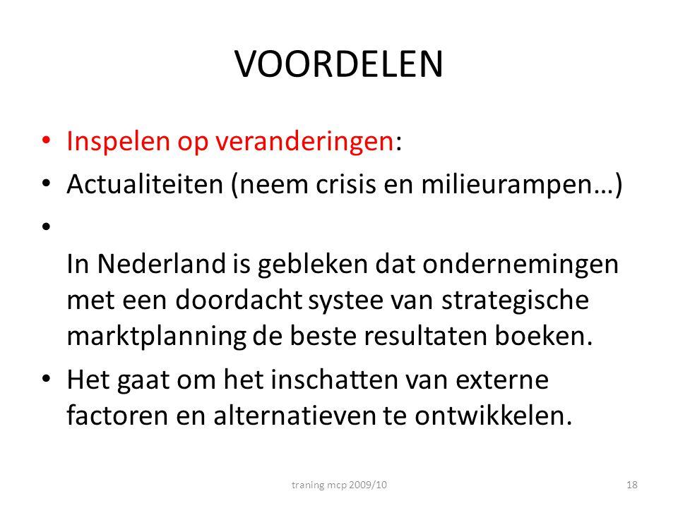 VOORDELEN • Inspelen op veranderingen: • Actualiteiten (neem crisis en milieurampen…) • In Nederland is gebleken dat ondernemingen met een doordacht s