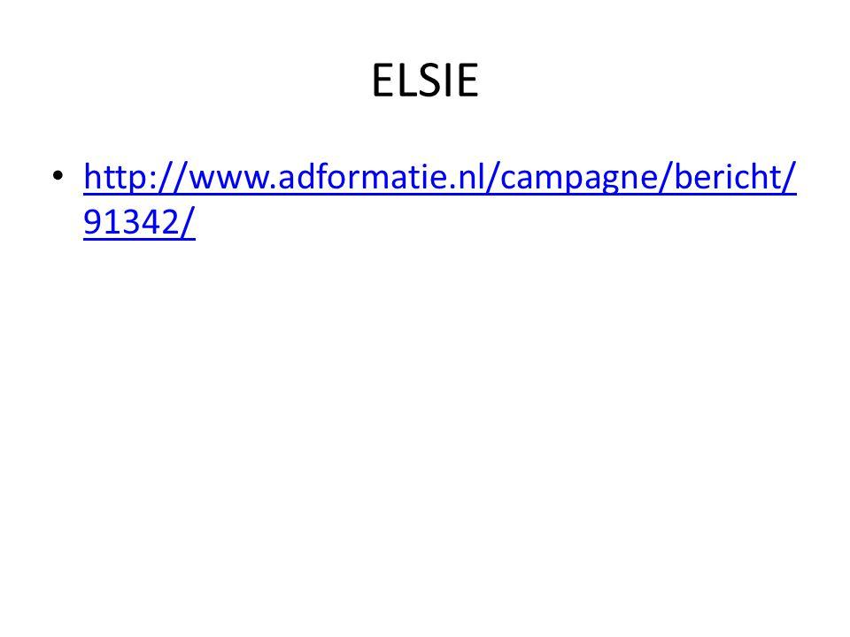 ELSIE • http://www.adformatie.nl/campagne/bericht/ 91342/ http://www.adformatie.nl/campagne/bericht/ 91342/