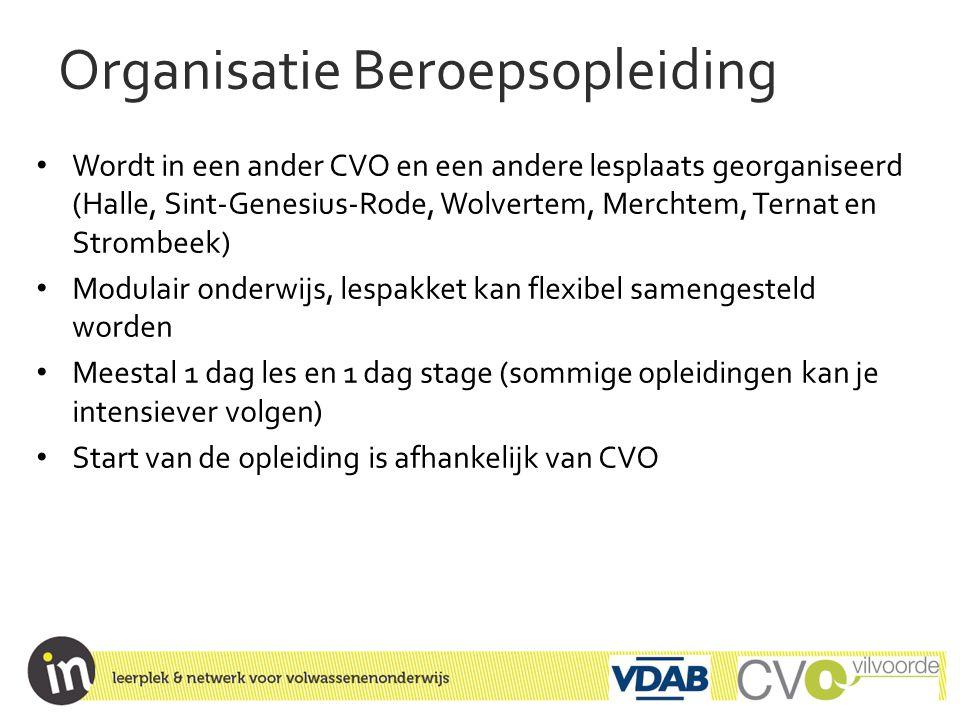 Organisatie Beroepsopleiding • Wordt in een ander CVO en een andere lesplaats georganiseerd (Halle, Sint-Genesius-Rode, Wolvertem, Merchtem, Ternat en