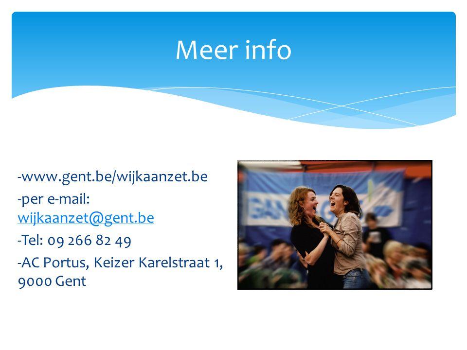 Meer info -www.gent.be/wijkaanzet.be -per e-mail: wijkaanzet@gent.be wijkaanzet@gent.be -Tel: 09 266 82 49 -AC Portus, Keizer Karelstraat 1, 9000 Gent