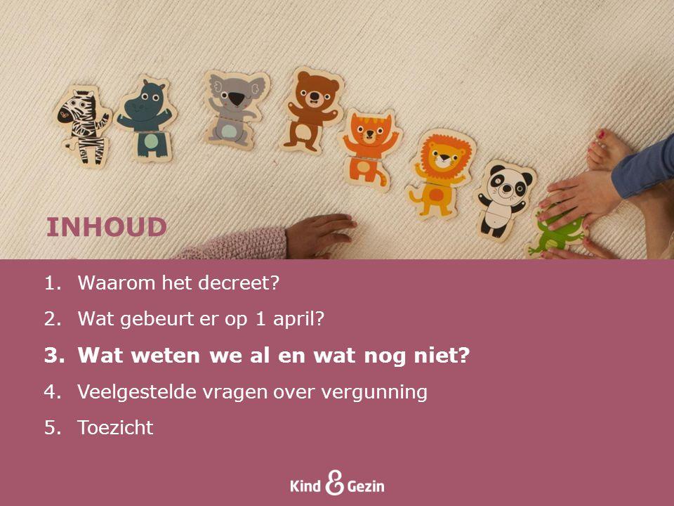 • Decreet – Vlaamse Regering 20 april 2012 • Vergunningsbesluit en subsidiebesluit: – Vlaamse Regering 22 november 2013 • MB ter uitvoering van het vergunningsbesluit Wat weten we al en wat weten we niet?