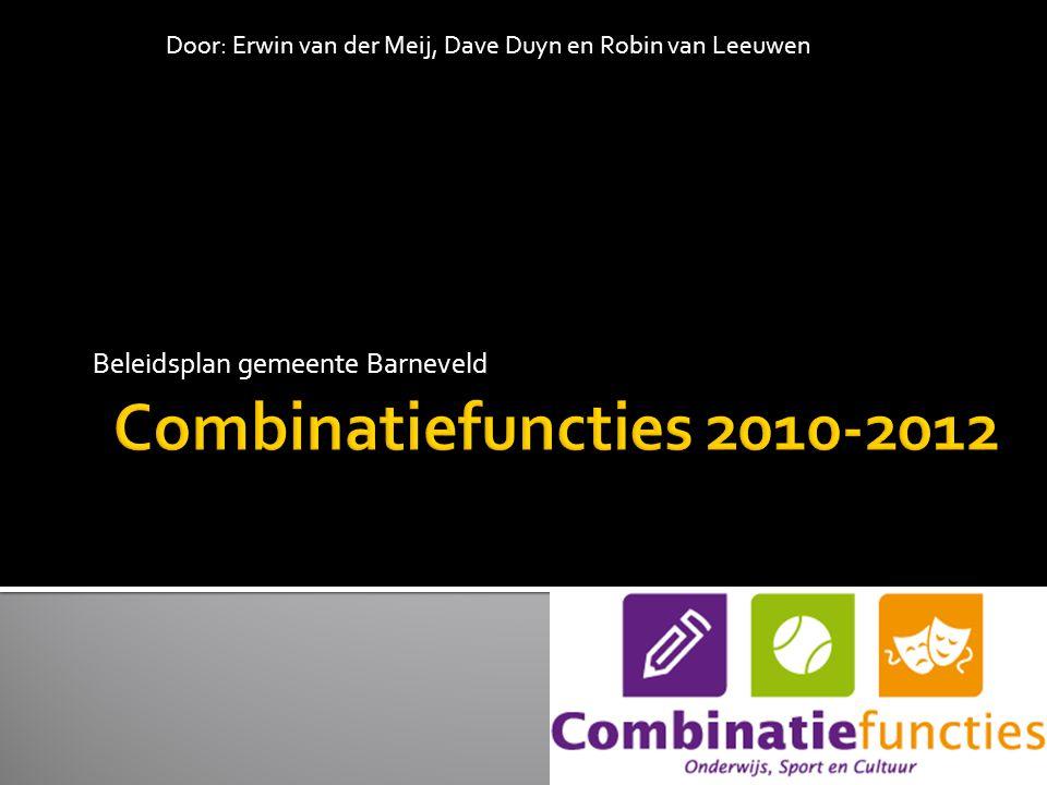 Beleidsplan gemeente Barneveld Door: Erwin van der Meij, Dave Duyn en Robin van Leeuwen