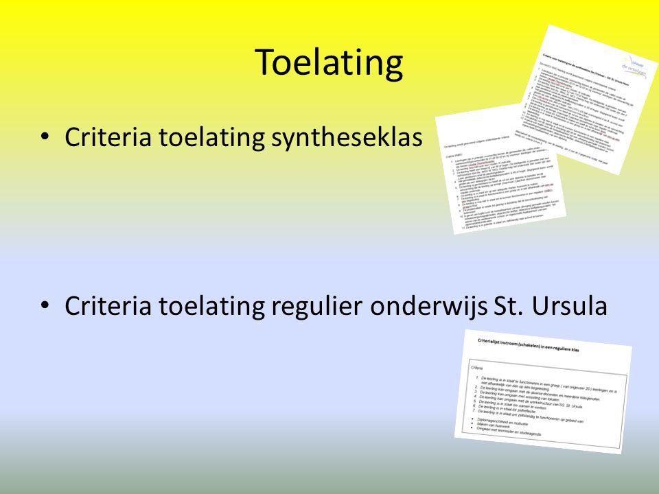 Toelating • Criteria toelating syntheseklas • Criteria toelating regulier onderwijs St. Ursula