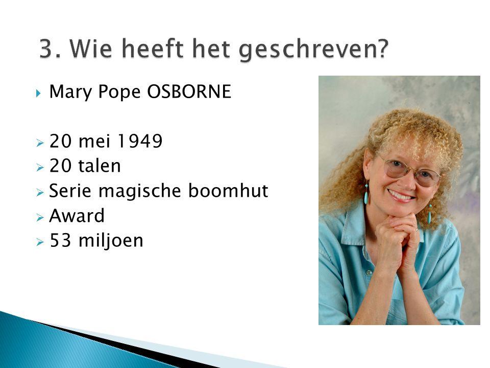  Mary Pope OSBORNE  20 mei 1949  20 talen  Serie magische boomhut  Award  53 miljoen
