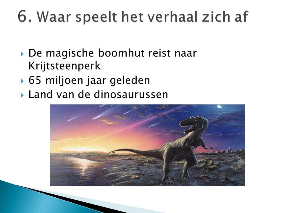  De magische boomhut reist naar Krijtsteenperk  65 miljoen jaar geleden  Land van de dinosaurussen
