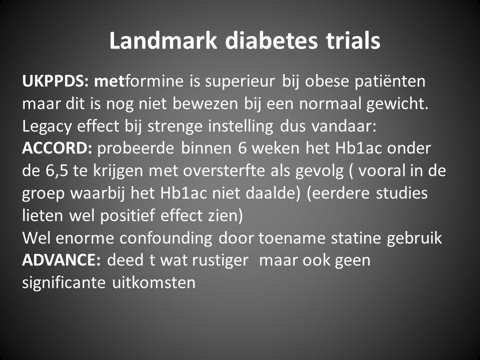 UKPPDS: metformine is superieur bij obese patiënten maar dit is nog niet bewezen bij een normaal gewicht. Legacy effect bij strenge instelling dus van