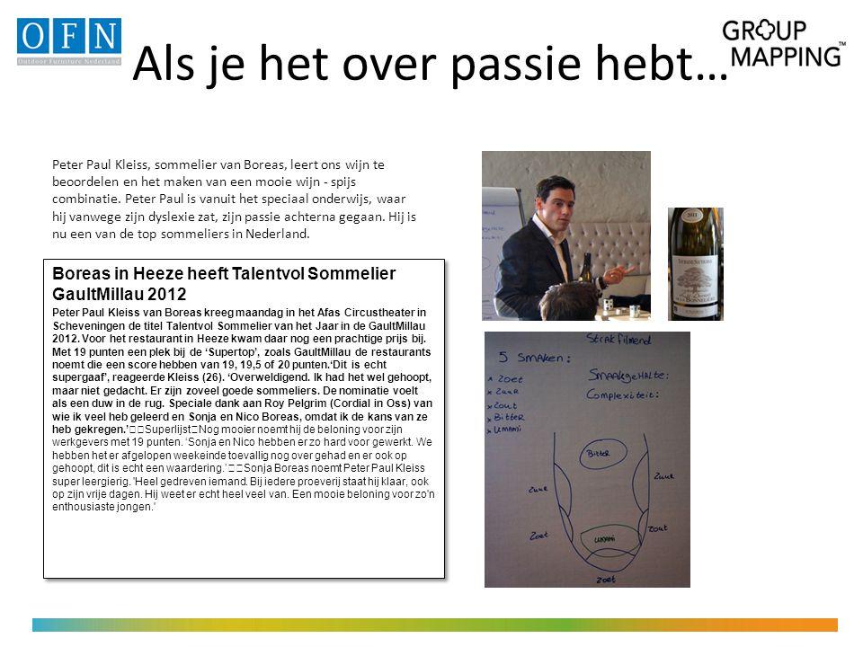 Als je het over passie hebt… Boreas in Heeze heeft Talentvol Sommelier GaultMillau 2012 Peter Paul Kleiss van Boreas kreeg maandag in het Afas Circustheater in Scheveningen de titel Talentvol Sommelier van het Jaar in de GaultMillau 2012.