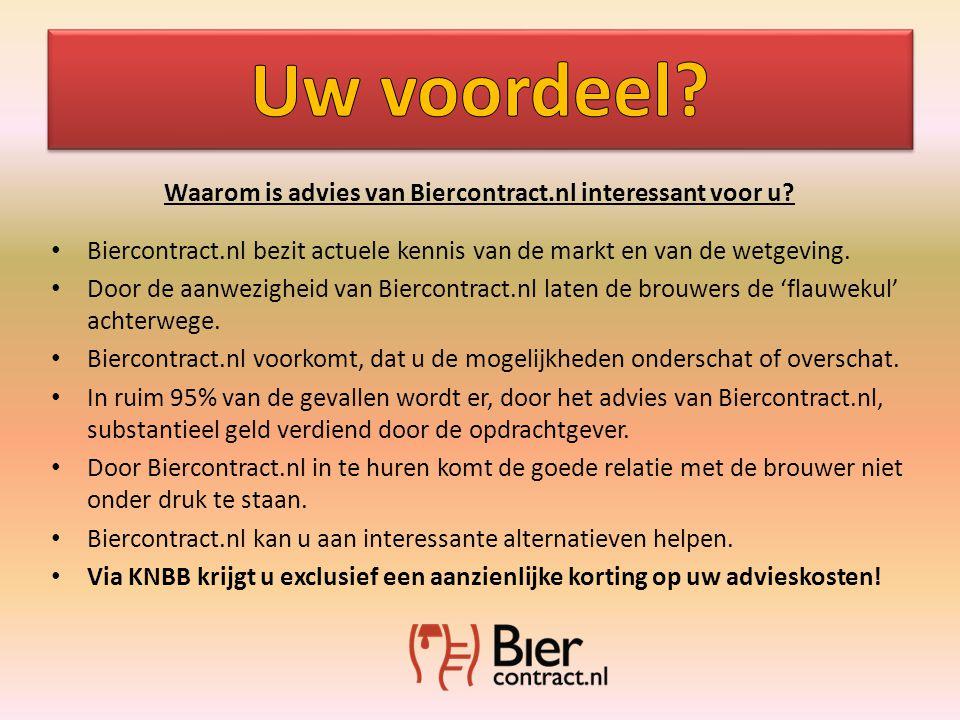 Waarom is advies van Biercontract.nl interessant voor u.