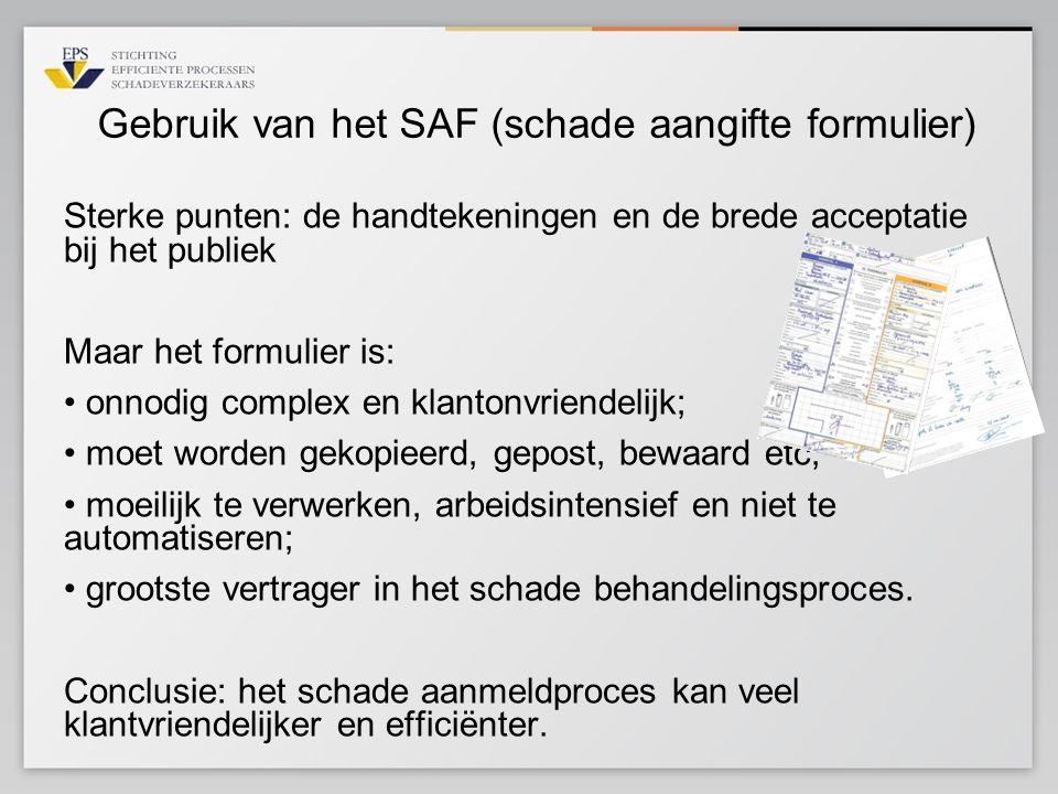 Gebruik van het SAF (schade aangifte formulier) Sterke punten: de handtekeningen en de brede acceptatie bij het publiek Maar het formulier is: • onnod