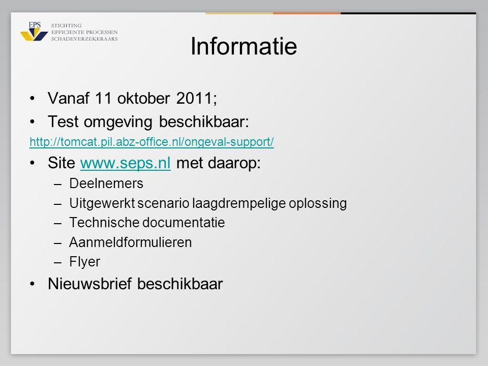 Informatie •Vanaf 11 oktober 2011; •Test omgeving beschikbaar: http://tomcat.pil.abz-office.nl/ongeval-support/ •Site www.seps.nl met daarop:www.seps.