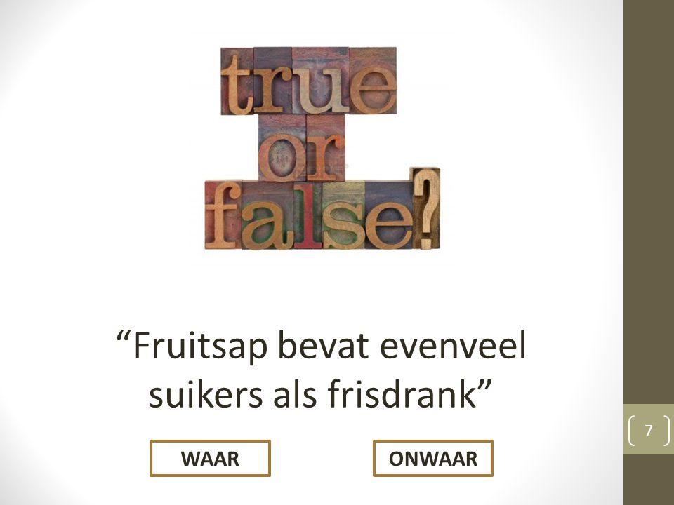 Fruitsap bevat evenveel suikers als frisdrank WAARONWAAR 7
