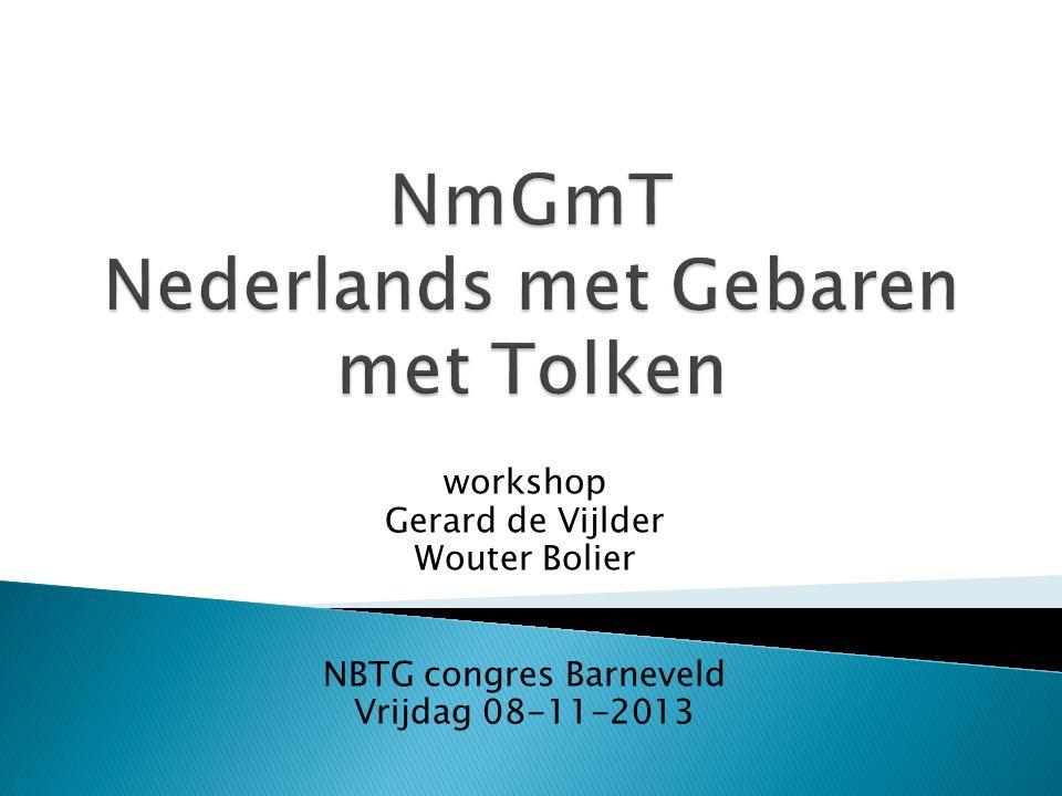 workshop Gerard de Vijlder Wouter Bolier NBTG congres Barneveld Vrijdag 08-11-2013