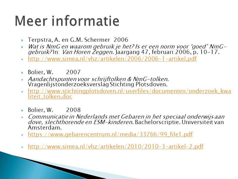  Terpstra, A. en G.M. Schermer 2006  Wat is NmG en waarom gebruik je het? Is er een norm voor 'goed' NmG- gebruik? In: Van Horen Zeggen. Jaargang 47