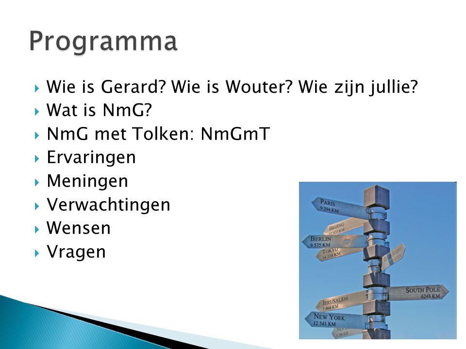  Gerard:  een NmG-tolk heeft een duidelijk mondbeeld tijdens het tolken  een NmG-tolk tolkt het gesproken Nederlands ondersteunt met gebaren die het dichtst bij de Nederlandse woorden komen  een NmG-tolk tolkt GEEN specifieke gebaren gebruikt uit de Nederlandse Gebarentaal b.v.