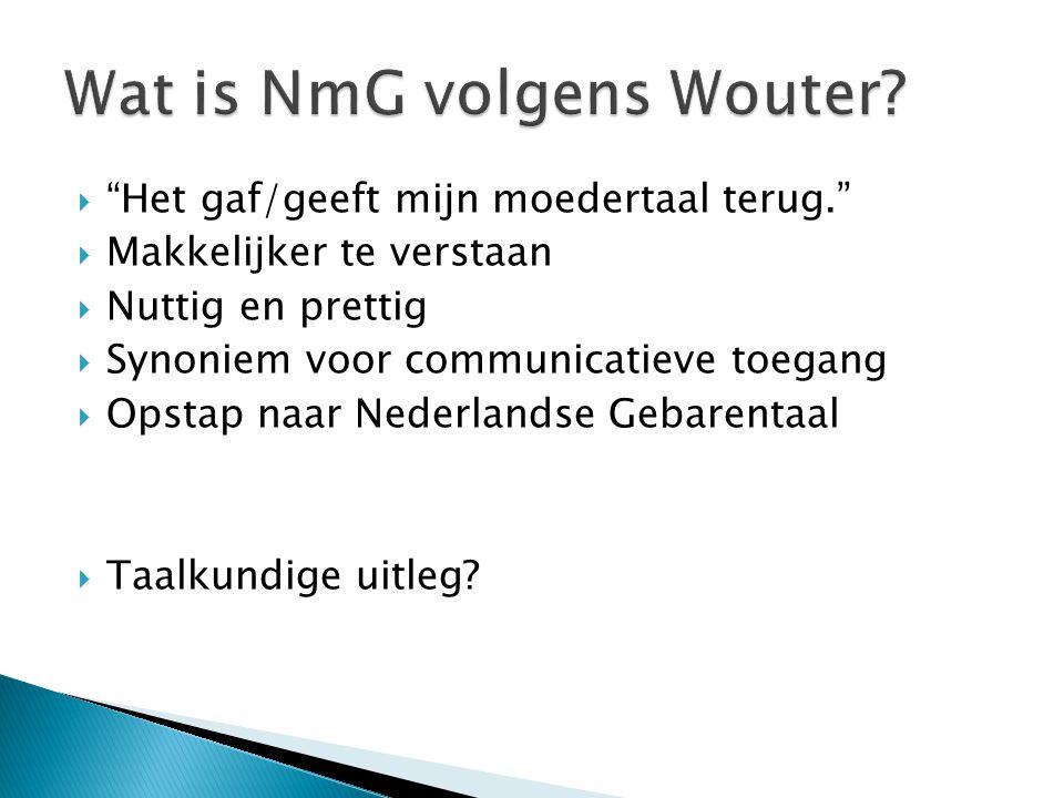  Gebarensysteem  Mengsel van Nederlands en Nederlandse Gebarentaal  Modaliteiten: - NGT: visueel – manueel - NL: auditief – oraal  Continuüm  Drie Domeinen 1.