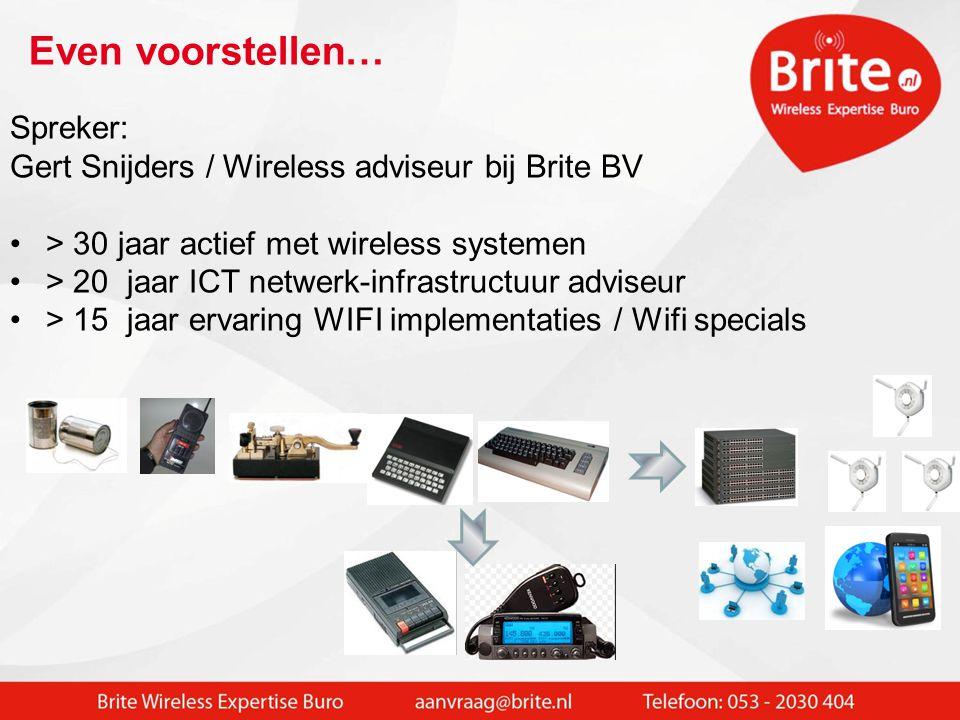 Brite is opgericht uit onvrede ivm wireless in de praktijk: •> 50% van de Wifi projecten leidt tot ontevredenheid.