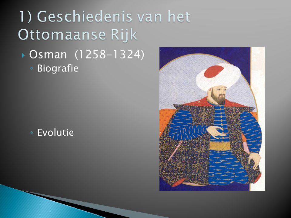  Osman (1258-1324) ◦ Biografie ◦ Evolutie