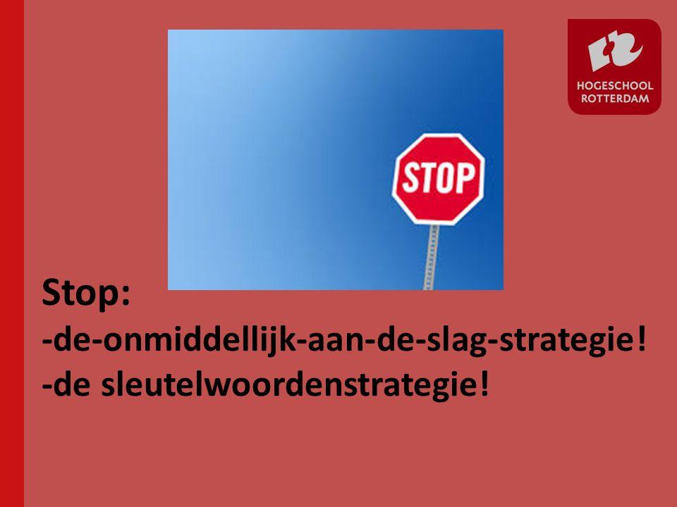 Stop: -de-onmiddellijk-aan-de-slag-strategie! -de sleutelwoordenstrategie!