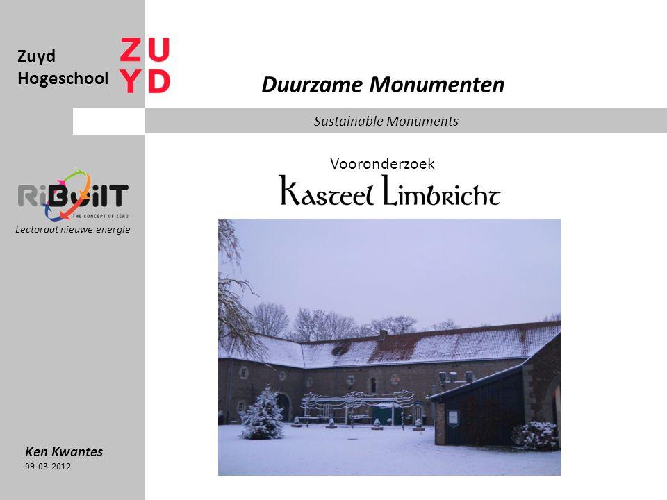 Zuyd Hogeschool Lectoraat nieuwe energie Duurzame Monumenten Sustainable Monuments Vooronderzoek Ken Kwantes 09-03-2012