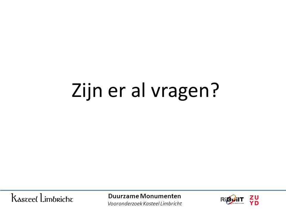 Duurzame Monumenten Vooronderzoek Kasteel Limbricht Zijn er al vragen?