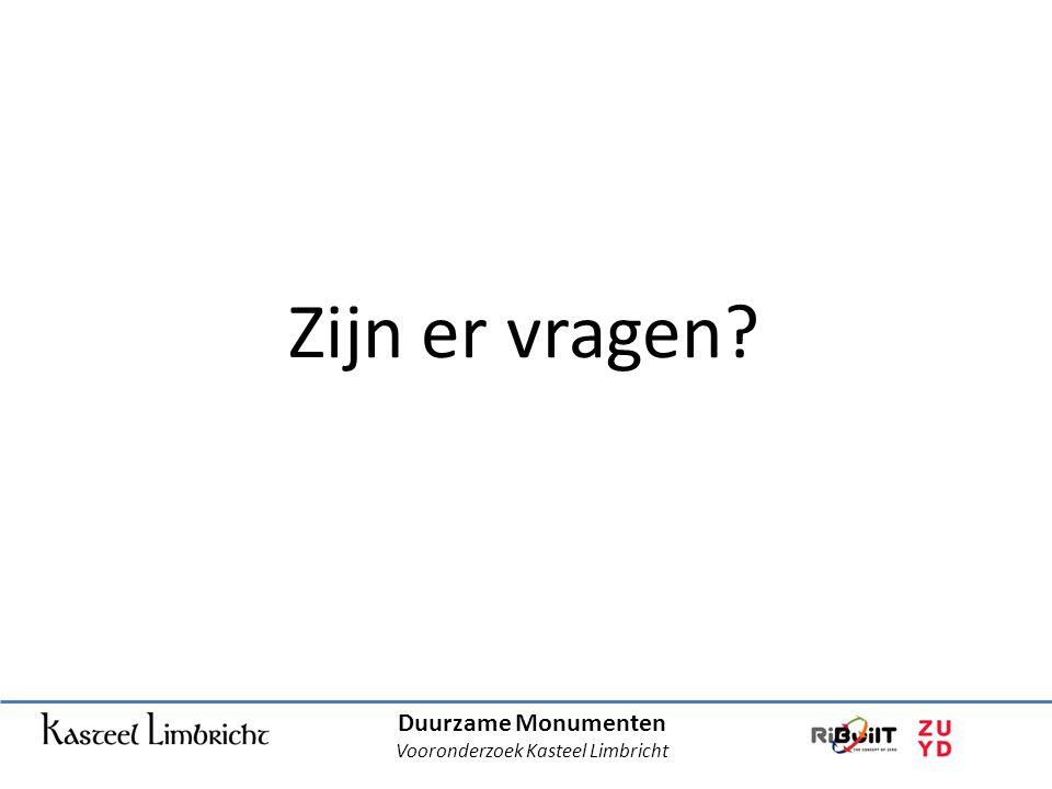 Duurzame Monumenten Vooronderzoek Kasteel Limbricht Zijn er vragen?