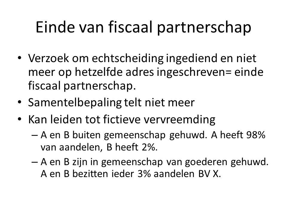 Einde van fiscaal partnerschap • Verzoek om echtscheiding ingediend en niet meer op hetzelfde adres ingeschreven= einde fiscaal partnerschap. • Sament