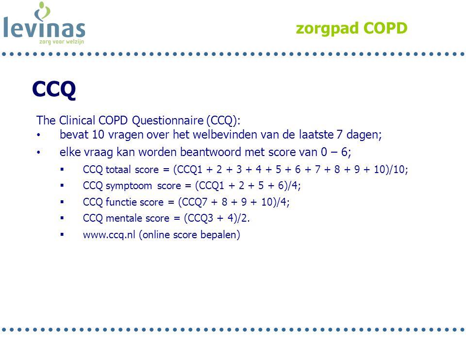 zorgpad COPD CCQ The Clinical COPD Questionnaire (CCQ): • bevat 10 vragen over het welbevinden van de laatste 7 dagen; • elke vraag kan worden beantwo