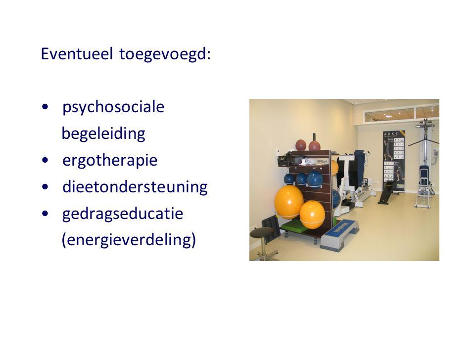 Eventueel toegevoegd: • psychosociale begeleiding • ergotherapie • dieetondersteuning • gedragseducatie (energieverdeling)