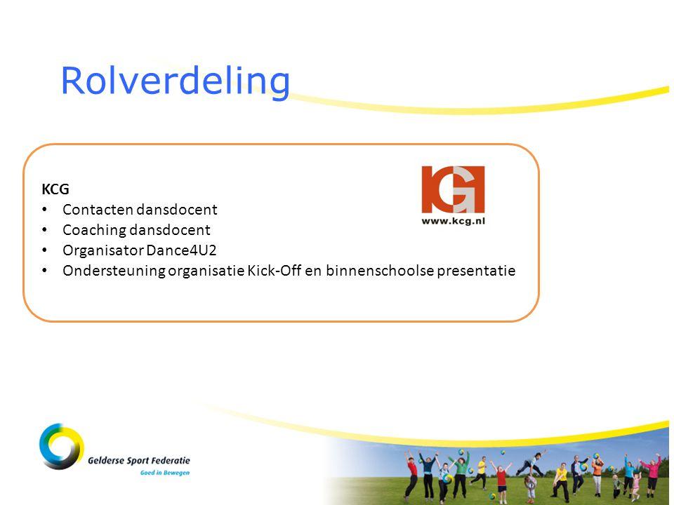 Rolverdeling KCG • Contacten dansdocent • Coaching dansdocent • Organisator Dance4U2 • Ondersteuning organisatie Kick-Off en binnenschoolse presentati