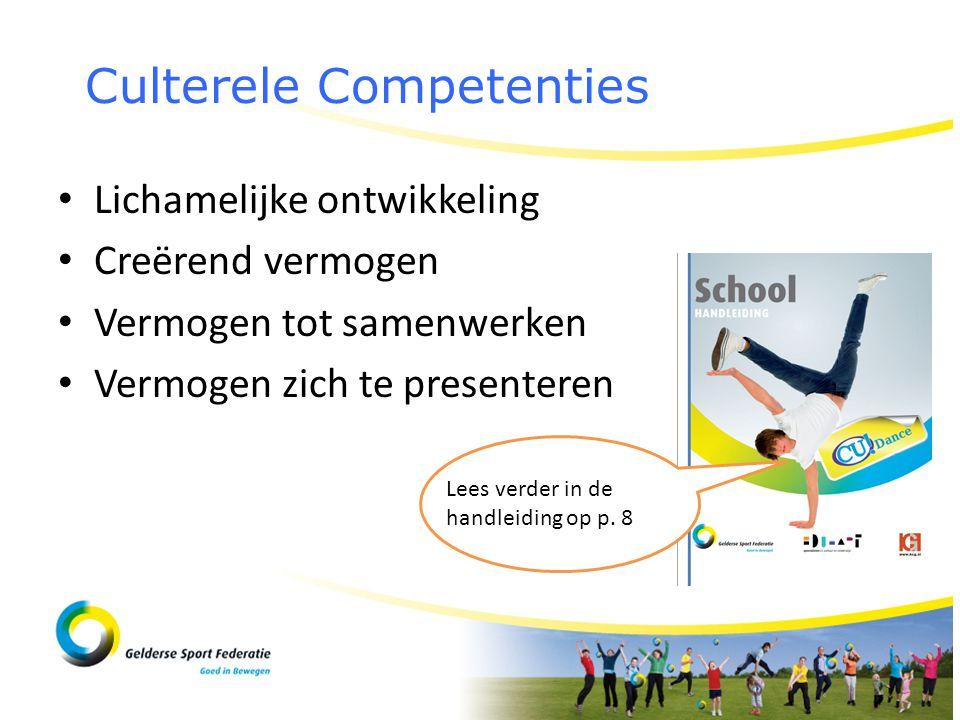 Culterele Competenties • Lichamelijke ontwikkeling • Creërend vermogen • Vermogen tot samenwerken • Vermogen zich te presenteren Lees verder in de han