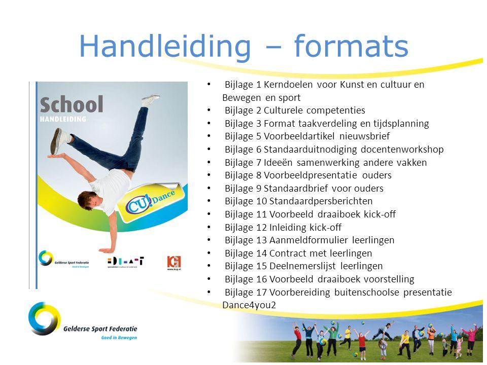 Handleiding – formats • Bijlage 1 Kerndoelen voor Kunst en cultuur en Bewegen en sport • Bijlage 2 Culturele competenties • Bijlage 3 Format taakverde
