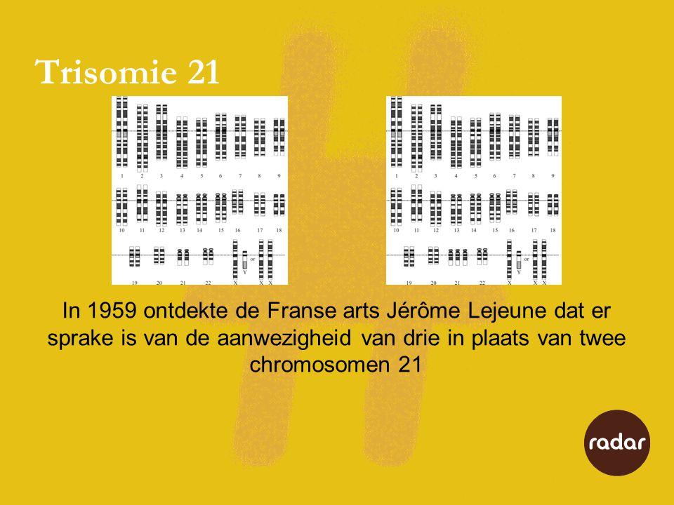 Chromosoom 21 •Bevat 200-250 genen (chemische brokstukjes die lichaamsprocessen aansturen) •Overmatige werking van de volgende genen speelt een rol: •SOD1: VOORTIJDIGE VEROUDERING EN VERMINDERDE WEERSTAND •COL6A1: HARTAFWIJKINGEN •ETS2: SKELETAFWIJKINGEN •CBS: VERSTORING STOFWISSELING •DYRK: VERSTANDELIJKE BEPERKING •CRYA1: STAAR •IFNAR: MINDER GOED AFWEERSYSTEEM