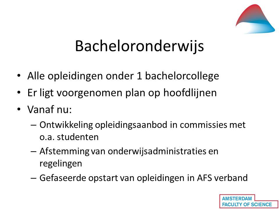 Bacheloronderwijs • Alle opleidingen onder 1 bachelorcollege • Er ligt voorgenomen plan op hoofdlijnen • Vanaf nu: – Ontwikkeling opleidingsaanbod in commissies met o.a.