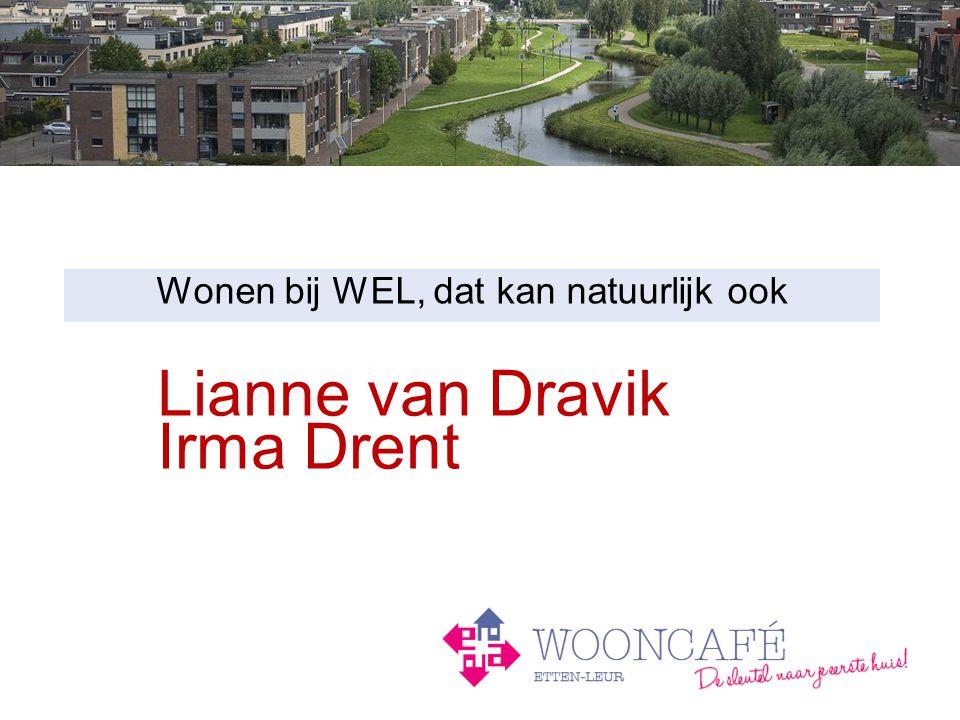 Lianne van Dravik Irma Drent Wonen bij WEL, dat kan natuurlijk ook