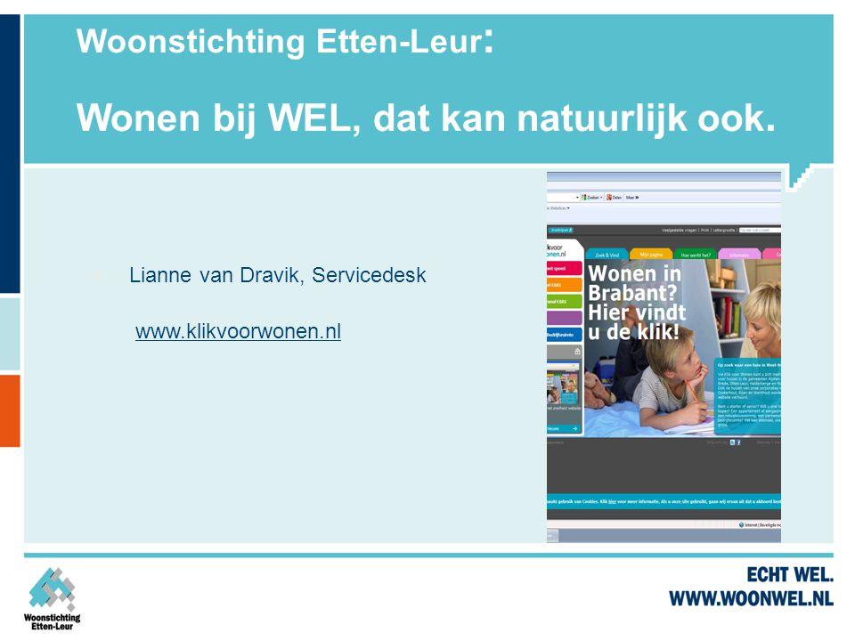 Woonstichting Etten-Leur : Wonen bij WEL, dat kan natuurlijk ook.  Lianne van Dravik, Servicedesk www.klikvoorwonen.nl