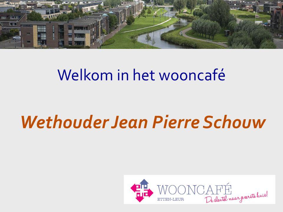 Welkom in het wooncafé Wethouder Jean Pierre Schouw