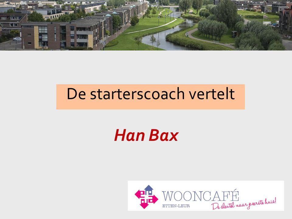 De starterscoach vertelt Han Bax