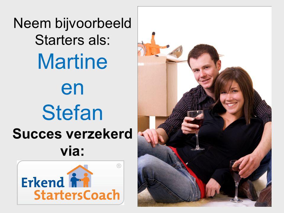 Neem bijvoorbeeld Starters als: Martine en Stefan Succes verzekerd via: