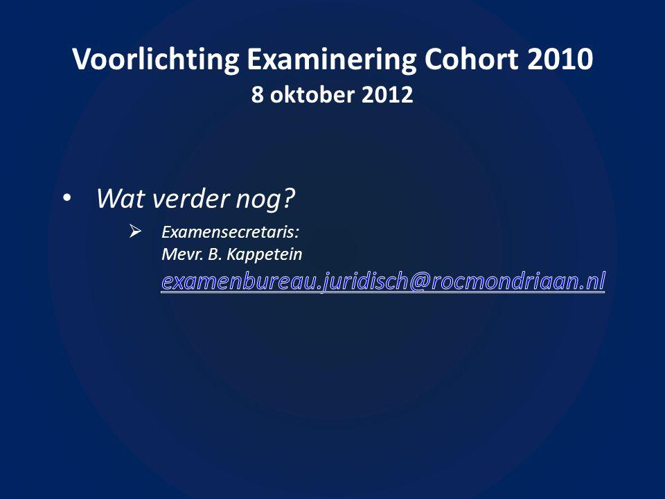 Voorlichting Examinering Cohort 2010 8 oktober 2012