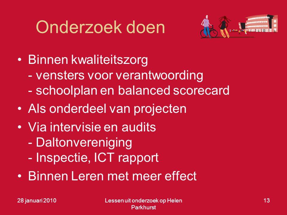 Onderzoek doen •Binnen kwaliteitszorg - vensters voor verantwoording - schoolplan en balanced scorecard •Als onderdeel van projecten •Via intervisie e
