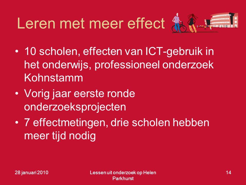 Leren met meer effect •10 scholen, effecten van ICT-gebruik in het onderwijs, professioneel onderzoek Kohnstamm •Vorig jaar eerste ronde onderzoekspro