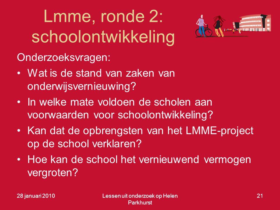 Lmme, ronde 2: schoolontwikkeling Onderzoeksvragen: •Wat is de stand van zaken van onderwijsvernieuwing? •In welke mate voldoen de scholen aan voorwaa