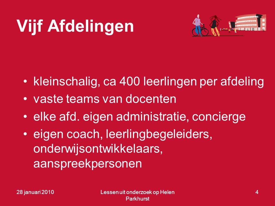 Vijf Afdelingen •kleinschalig, ca 400 leerlingen per afdeling •vaste teams van docenten •elke afd. eigen administratie, concierge •eigen coach, leerli