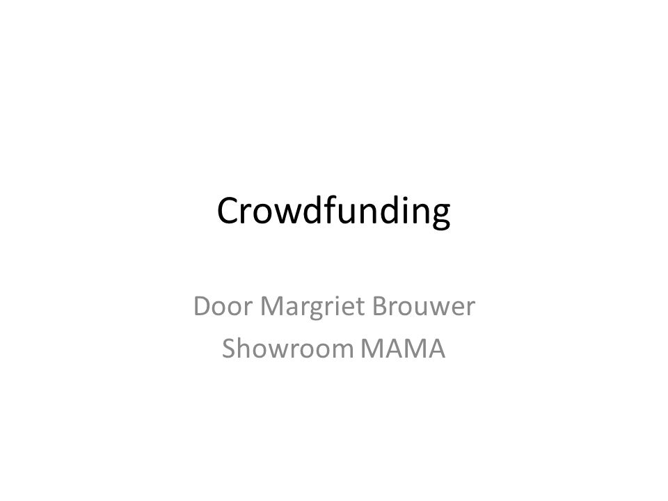 Crowdfunding Door Margriet Brouwer Showroom MAMA